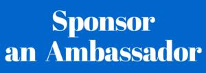 Sponsor an Ambassador